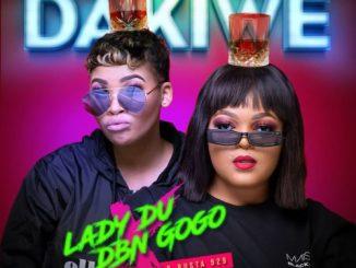 Lady Du & DBN Gogo – Dakiwe