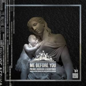Pierre Johnson & Buddynice – Me Before You EP