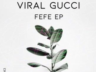 EP: Viral Gucci – Fefe