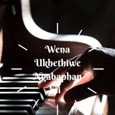 Wena Ukhethiwe Ngabaphansi