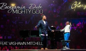 Benjamin Dube – Mighty God