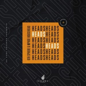 6th Sphere & Mphoe Househead – Heads (Original Mix)