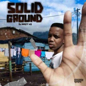 DJ Nasty KG – Solid Ground