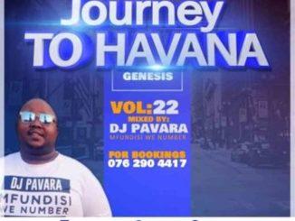 DJ Pavara – Journey to Havana Vol 22 Mix (Mfundisi we Number)