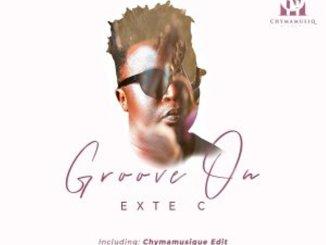 Exte C – Groove On (Chymamusique Edit)