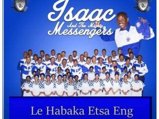 Isaac And The Mighty Messengers – Lona Ba Rata Gophela