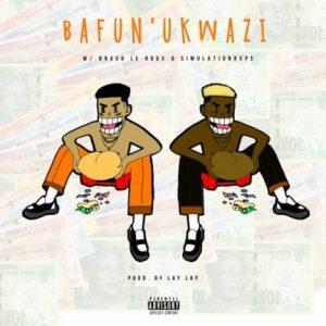 Lay Lay – Bafun'Ukwazi Ft.Bravo Le Roux & SimulationRxps