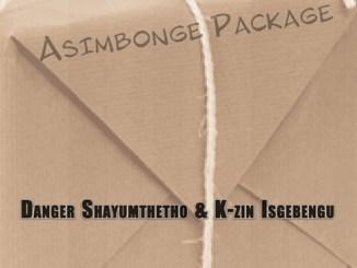 Danger Shayumthetho & K-zin – Asimbonge Package