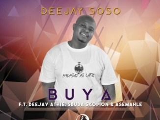 Deejay Soso Ft. Deejay Athie, Asemahle & Sbuda Skopion – Buya