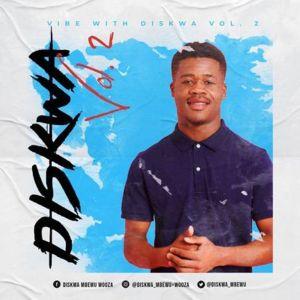 Diskwa – Vibe With Diskwa Vol 2 Mixtape