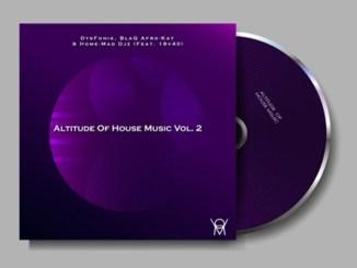 DysFonik ft. 18v40, BlaQ Afro-Kay – Walk Away,DysFonik – Altitude Of House Music Vol 2 Album