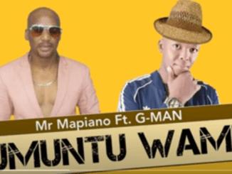 Mr Mapiano Ft. G-Man – Umuntu Wami