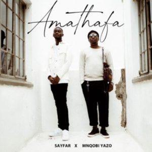 VIDEO: Sayfar & Mnqobi Yazo – Amathafa,Sayfar & Mnqobi Yazo – Amathafa