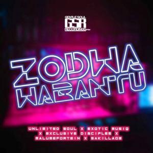 Unlimited Soul & Exotic MusiQ – Zodwa Wabantu