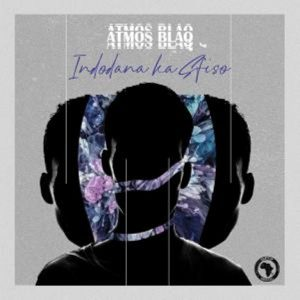 Atmos Blaq – Indodana Ka Sfiso EP