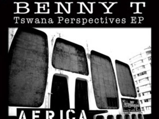 Benny T – Tswana Perspectives Part.1 (2013) EP