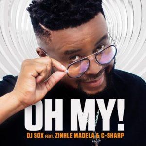 DJ Sox Ft. Zinhle Madela & C-Sharp – Oh My!