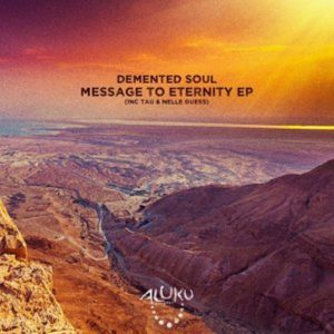 Demented Soul – Message To Eternity EP