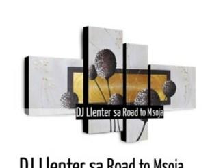 Dj Llenter SA – Road to Msoja