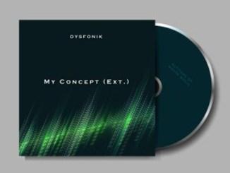 DysFonik – My Concept (Extension) EP