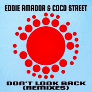 Eddie Amador & Coco Street – Don't Look Back! (Enoo Napa Remix)