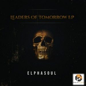 ElphaSoul – Leaders Of Tomorrow EP