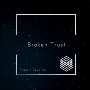Frantic Deep SA – Broken Trust