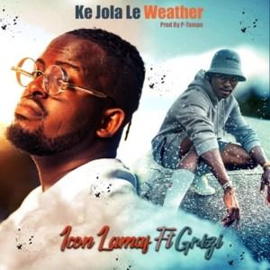 Icon Lamaf ft. Grizi – Ke Jola Le Weather