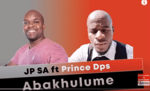 JP SA Ft. Prince Dps – Abakhulume (Original Mix)