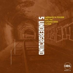 LaErhnzo Ft. LuToniqSoul, Dj Nar SA, TooZee & Avic Tim – 5 Underground