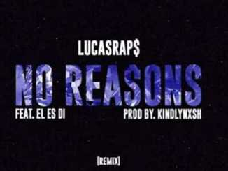 Lucasraps ft. El Es Di – No Reasons (Remix)