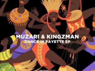 Muzari & Kingzman – Dance In Payette EP