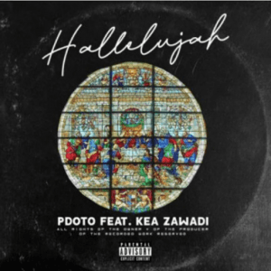 Pdot O Ft. Kea Zawade – Hallelujah