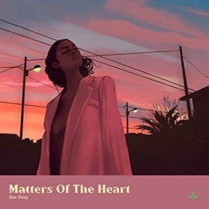 Que Deep – Matters Of The Heart (Remix)