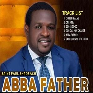 Saint Paul Shadrach – Abba Father