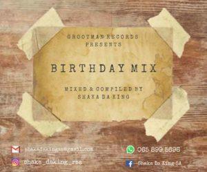 Shaka Da King – Birthday Mix