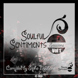 Sipho Ngubane – Soulful Sentiments Sessions, Vol. 1