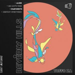 Toffo ZA – Beverly Hills EP
