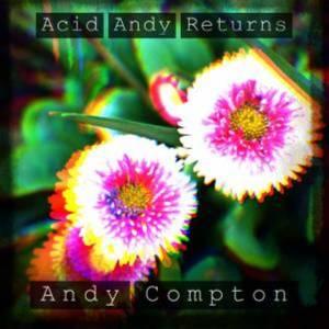 ALBUM: Andy Compton – Acid Andy Returns