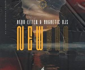 Afro Effex & Magnetic Djs – New Era (Original Mix)