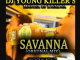 DJ Young Killer SA – Savannah Amapiano