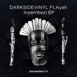 Darksidevinyl, Ayah Tlhanyane – Inyembezi (Original Mix)