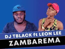 Dj Tblack – Zambarema Ft. Leon Lee (Original)
