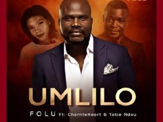 Folu – Umlilo ft. Chante Heart & Takie Ndou