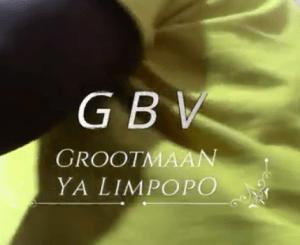 Grootmaan Ya Limpopo – Gender Based Violence