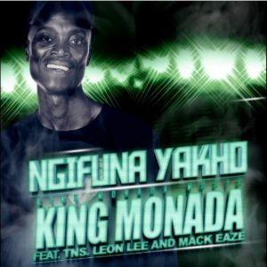 King Monada – Ngifuna Yakho ft. TNS, Leon Lee & Mack Eaze