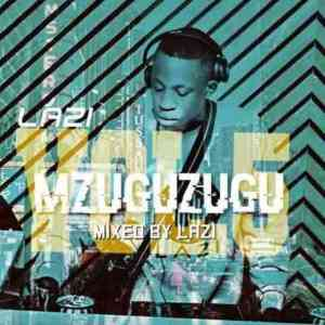 LAZI – MGUZUGUZU VOL.5 (Production Mix)