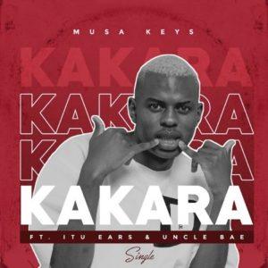 Musa Keys – Kakara ft. Itu Ears & Uncle Bae