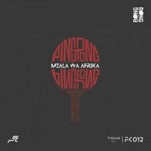 Mzala Wa Afrika – Ping Pong EP