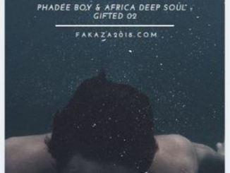Phadee Boy & Africa Deep Soul – Gifted 02